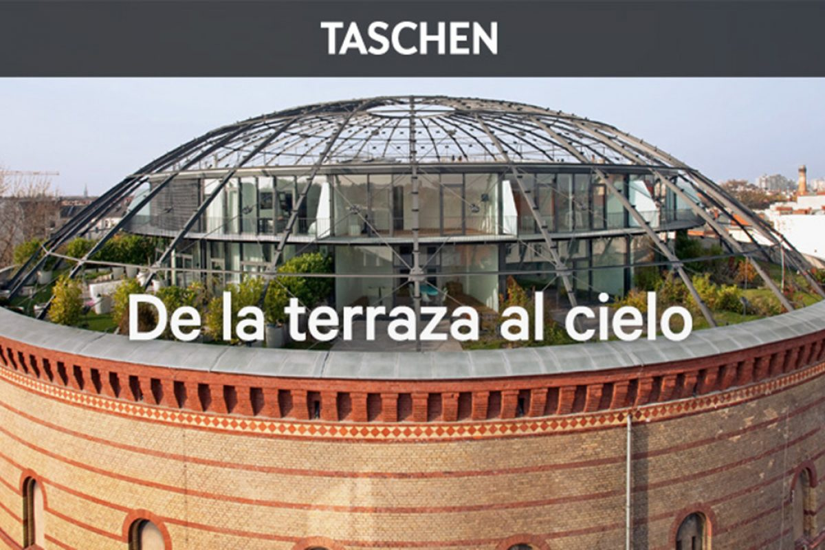 Taschen presents Rooftops. On Top of the World. Reinventing the urban rooftop