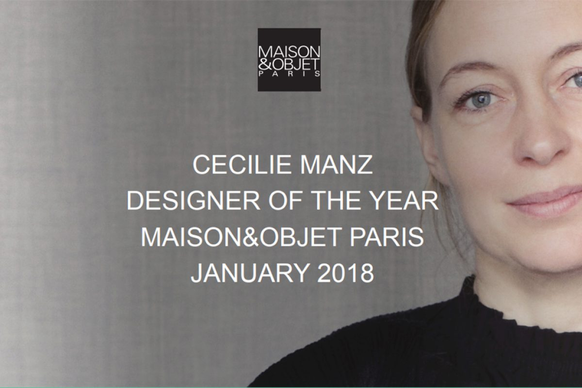 In January 2018, Maison&Objet Paris celebrates the talent of Danish designer Cecilie Manz