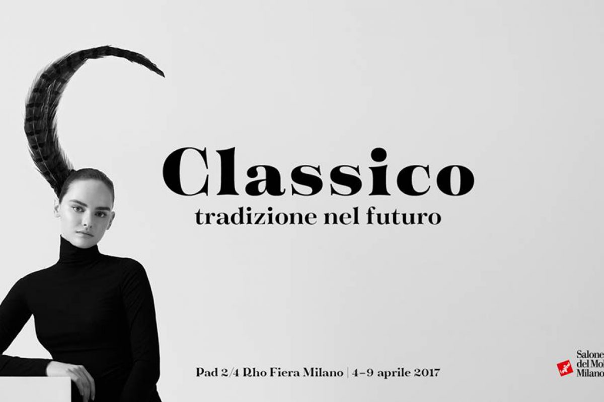 Classic furniture new format at the 2017 Salone del Mobile.Milano with «Classic: Tradition in the Future» by Ciarmoli Queda Studio
